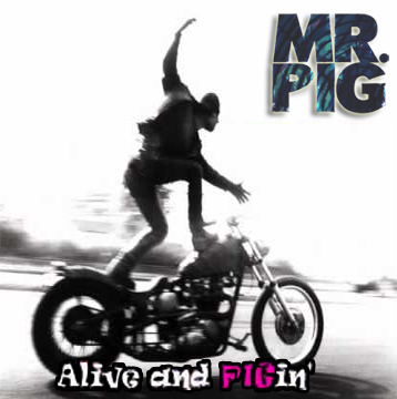 Alive And Pigin